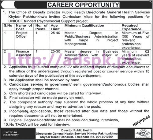 New Career Excellent Jobs Director Public Health Directorate General Health Services Peshawar Khyber Pakhtunkhwa (UNICEF funded Psychosocial Support Project) Jobs for Project Officer and Finance Assistant Application Deadline 15-03-2017 Apply Now