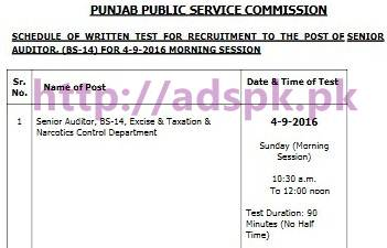 PPSC Schedule of Written Test for Senior Auditor (BS-14) Excise & Taxation &Narcotics Control Department Test Dated 4-9-2016 Morning Session by Punjab Public Service Commission Lahore