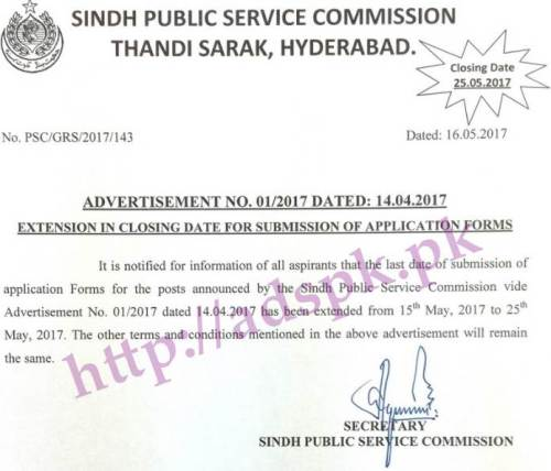 SPSC Jobs Advertisement No. 01/2017 - Extension in Closing Date It is notified for information of all aspirants that the last date of submission of Application Forms has been extended from 15.05.2017 to 25.05.2017 (Updated on 16 May 2017) by Sindh Public Service Commission