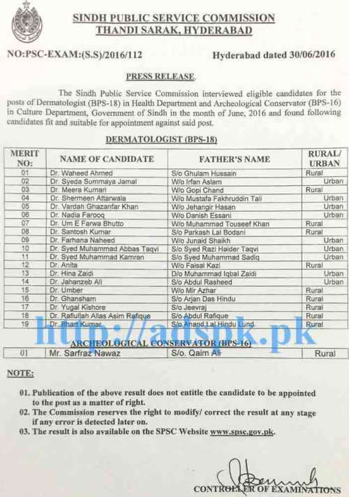 SPSC New Excellent Jobs Interview Results Posts of Dermatologist (BPS-18) in Health Department and Archeological Conservator (BPS-16) in Culture Department Govt. of Sindh Results Updated on 30-06-2016 by SPSC