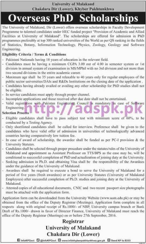 Latest Overseas PhD Scholarships 2016-17 University of Malakand Chakdara Dir (Lower) Offers for Admission in PhD Programs Preferably at Top 300 Ranked Universities of the World Application Form Deadline 27-09-2016 Apply Now
