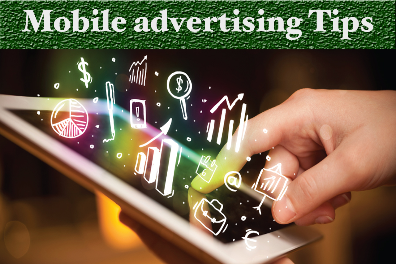 Best Mobile Advertising Tips for Online Marketers