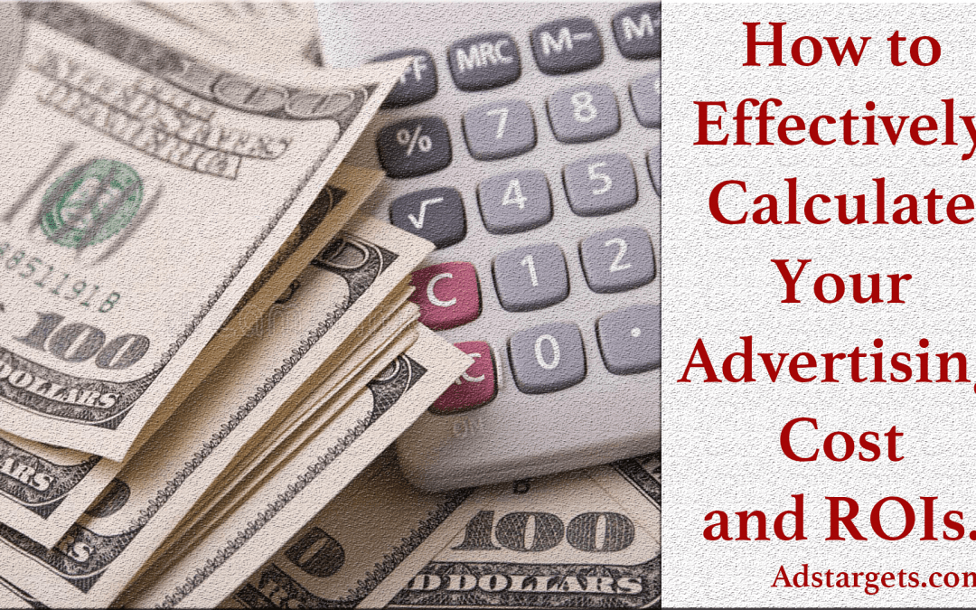 How to Calculate Your Advertising Cost and  Advertising ROI