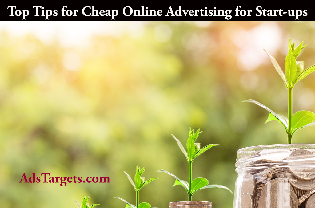 Top Tips for Cheap Online Advertising for Start-ups