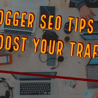 Blogger Seo Tips That Can Boost Your Traffic