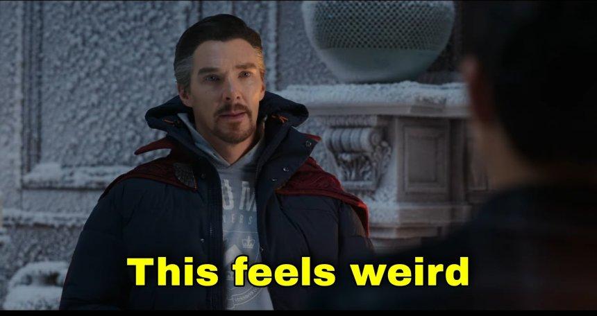 This feels weird meme template of Doctor Strange Strange