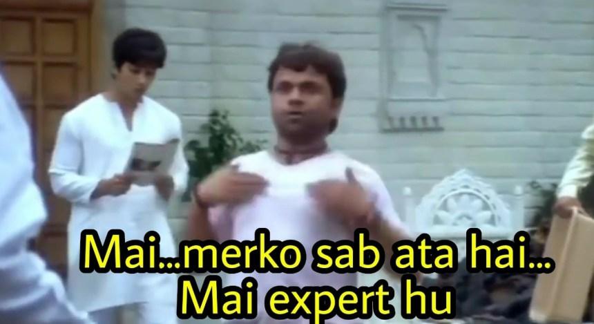 Mereko Sab Aata hai Mai expert hoon meme template