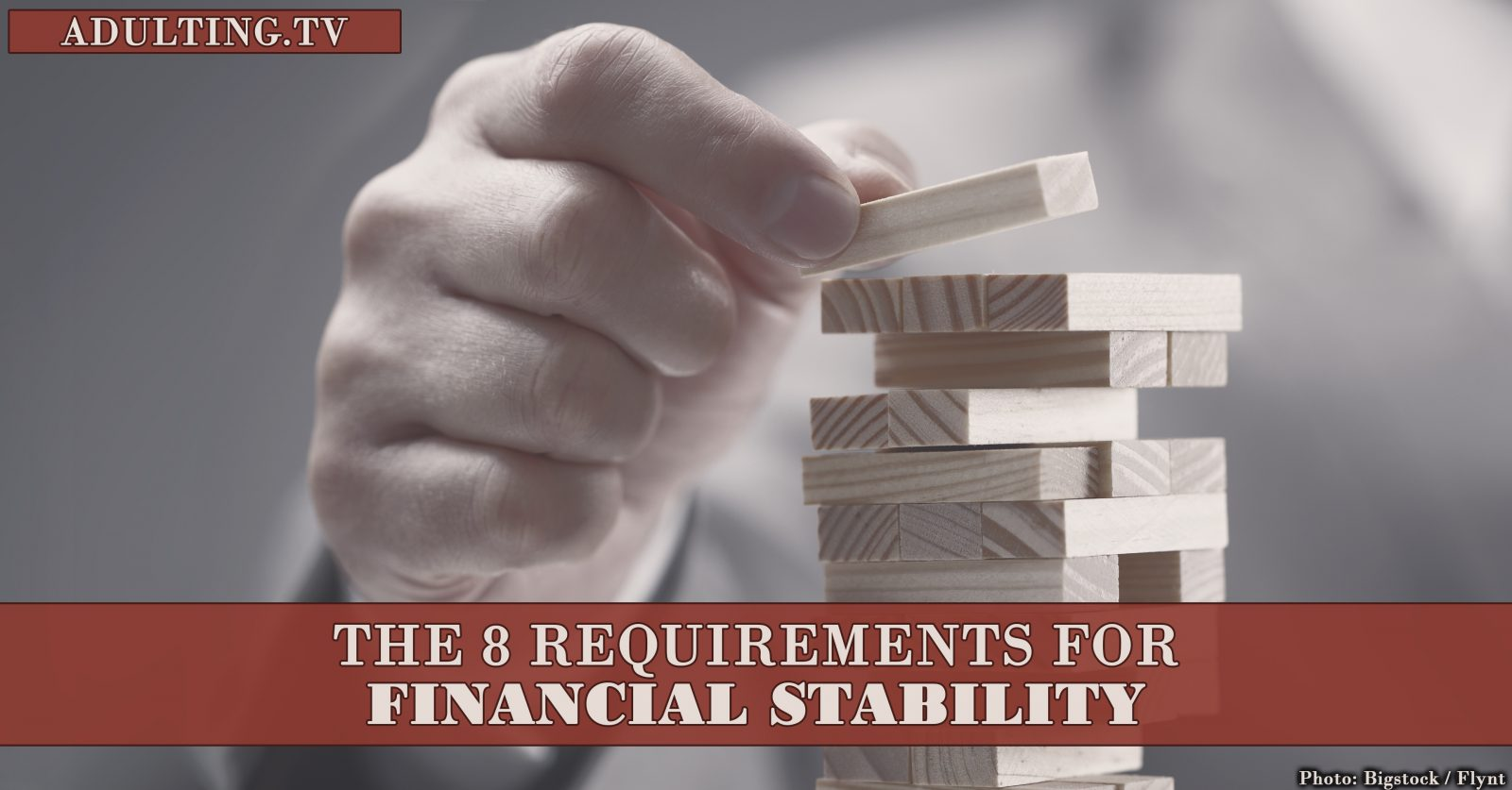 The 8 Requirements For Financial Stability Adulting