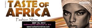 Taste of Africa Fashion Show 2012