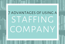 7 Advantages of Using a Staffing Company (INFOGRAPHIC)