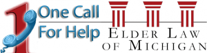 """One Call for Help"" Elder Law of Michigan, 1-866-400-9164"