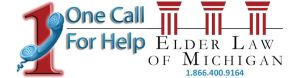 """""""One Call for Help"""" Elder Law of Michigan, 1-866-400-9164"""
