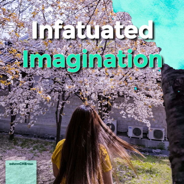 Infatuated Imagination