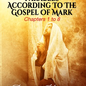 Understanding Parables According to the Gospel of Mark: Chapters 1 to 8