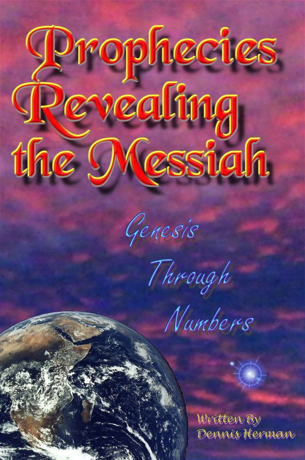 Prophecies Revealing the Messiah Genesis Through Numbers