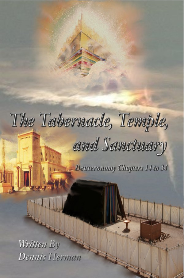 The Tabernacle, Temple, and Sanctuary: Deuteronomy Chapters 14 to 34