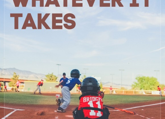 #15 Whatever It Takes