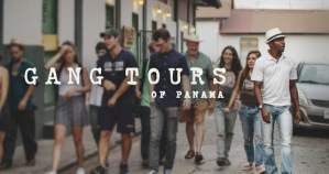 Gang Tours of Panama: Gang Members Turned Tour Guides