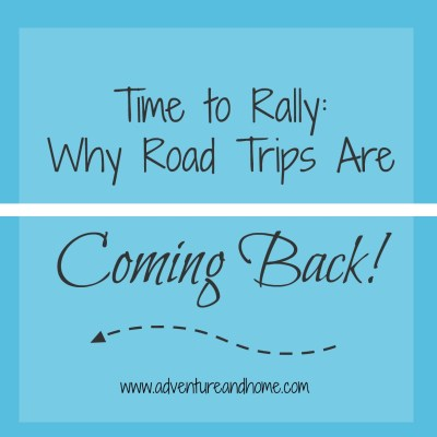 Time to Rally–Why the Road Trip is Coming Back