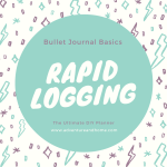Rapid Logging and the Hidden Benefits of Bullet Journaling