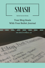 Smash Blog Goals With Your Bullet Journal