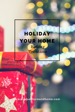 Holiday Traditions — Holiday Your Home #3 (With Recipe!)