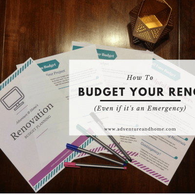 How to Budget Your Renovation (Even if it's an Emergency)