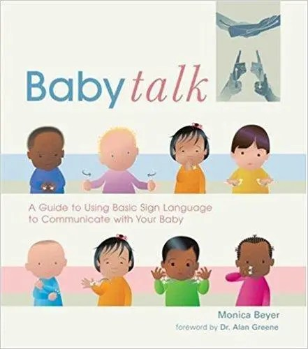 """""""Baby Talk: A Guide to Using Basic Sign Language"""" By Monica Beyer"""