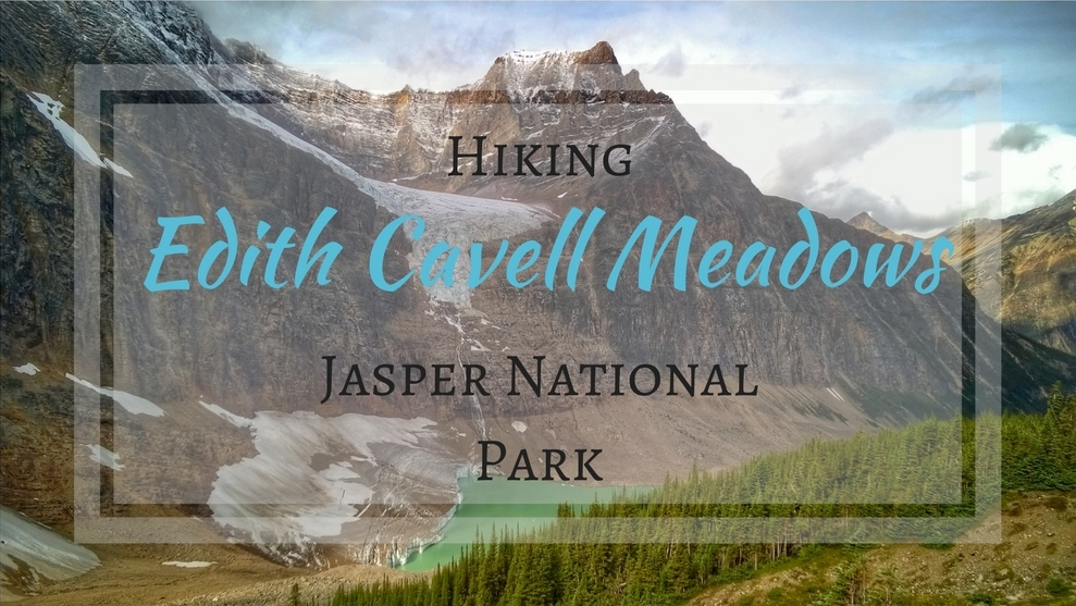 Hiking Edith Cavell Meadows in Jasper National Park