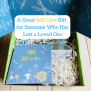 A Great Self Care Gift For Someone Who Has Lost A Loved