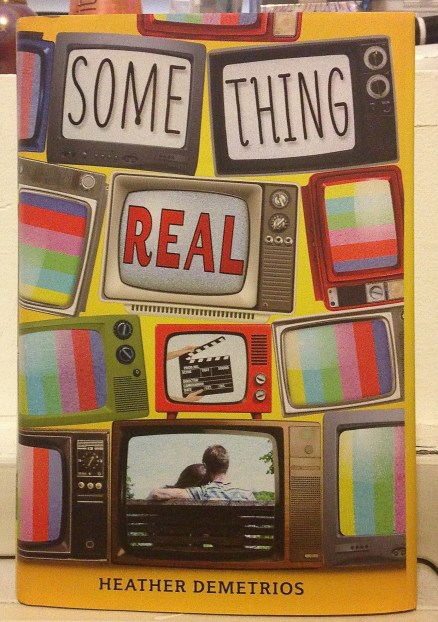 Something Real by Heather Demetrios