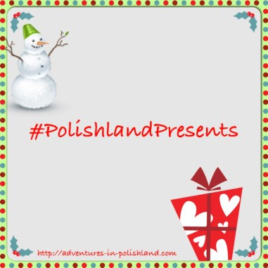 Welcome to #PolishlandPresents! | Adventures in Polishland