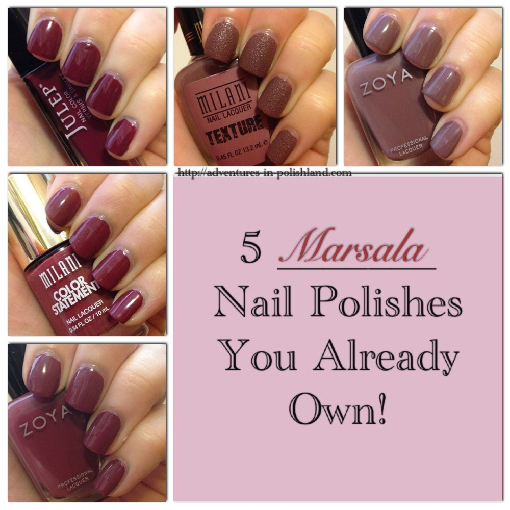 5 Marsala Nail Polishes You Already Own | Pantone Color of the Year ...