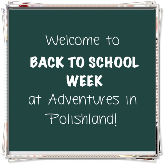 Welcome to Back to School Week at Adventures in Polishland!