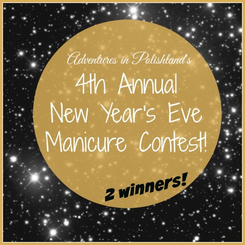 Adventures in Polishland's 4th Annual New Year's Eve Manicure Contest!