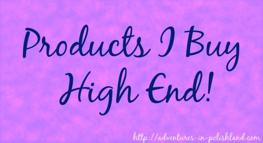 Products I Buy High End!