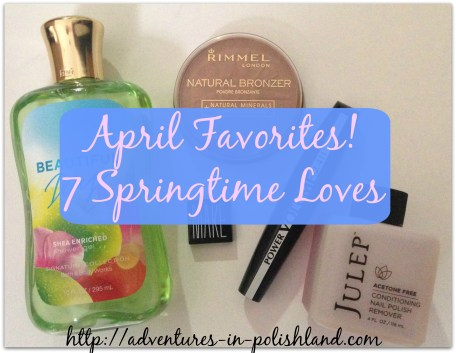 April Favorites | 7 Springtime Loves