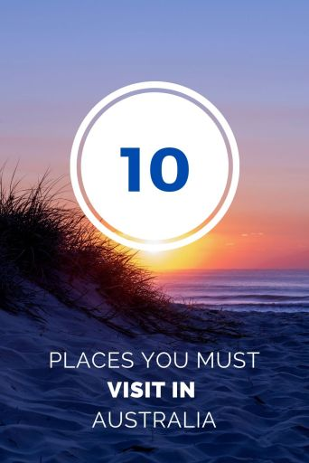 10 places you must visit in australlia