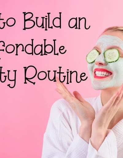 How to Build an Affordable Beauty Routine