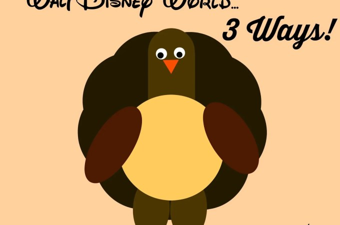 Thanksgiving Dinner at Walt Disney World…3 Ways!