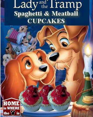 Lady and the Tramp Spaghetti and Meatball Cupcakes