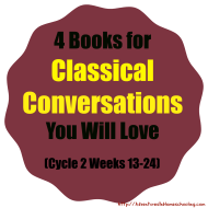 4 Books for Classical Conversations You Will Love (Cycle 2 Weeks 13-24)