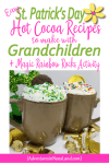 Hot Chocolate Recipes - St. Patrick's Day - Adventures in NanaLand