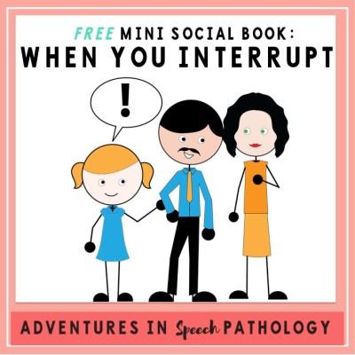 Mini Social Book: When You Interrupt *Freebie*