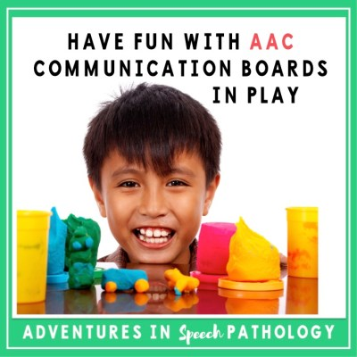 Have FUN with AAC Communication Boards in Play!