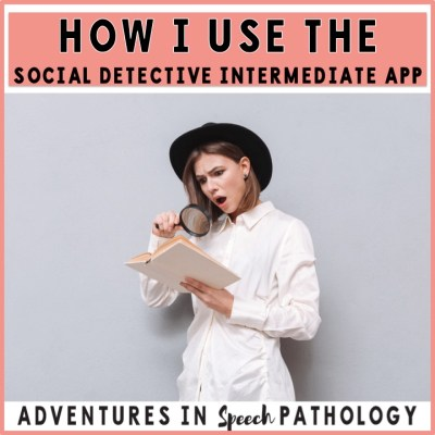 How I Use the Social Detective Intermediate App