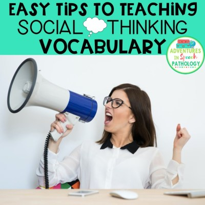 Easy Tips to Teaching Social Thinking Vocabulary