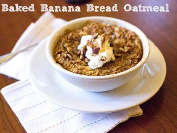Day 7: Begin Your Day Right {Baked Banana Bread Oatmeal}