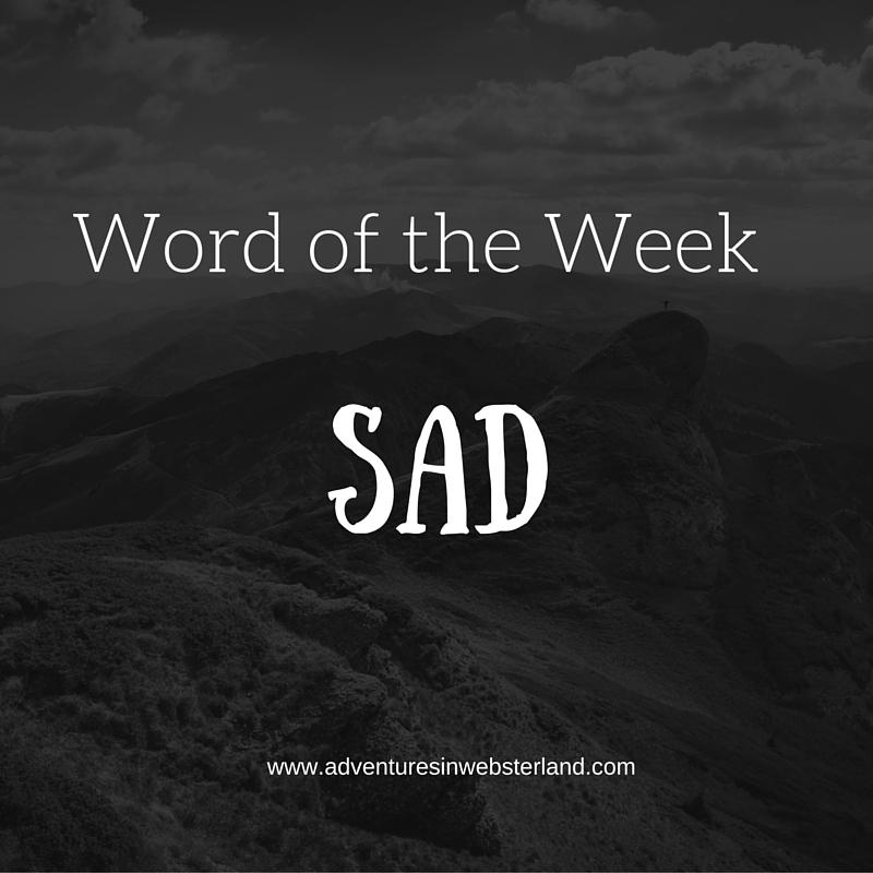 Word of the Week – Sad