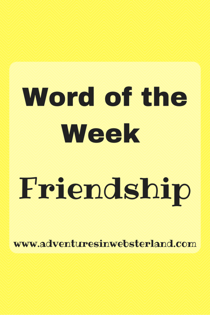 Word of the Week-Friendship